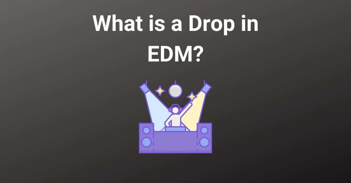 What is a Drop in EDM