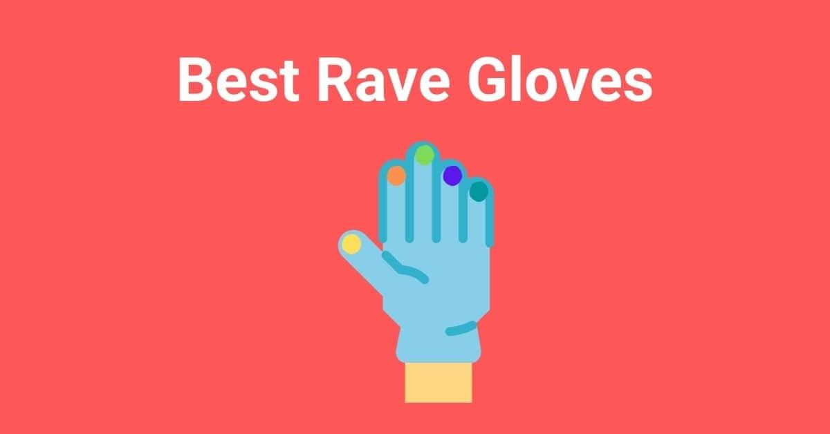 Best Rave Gloves