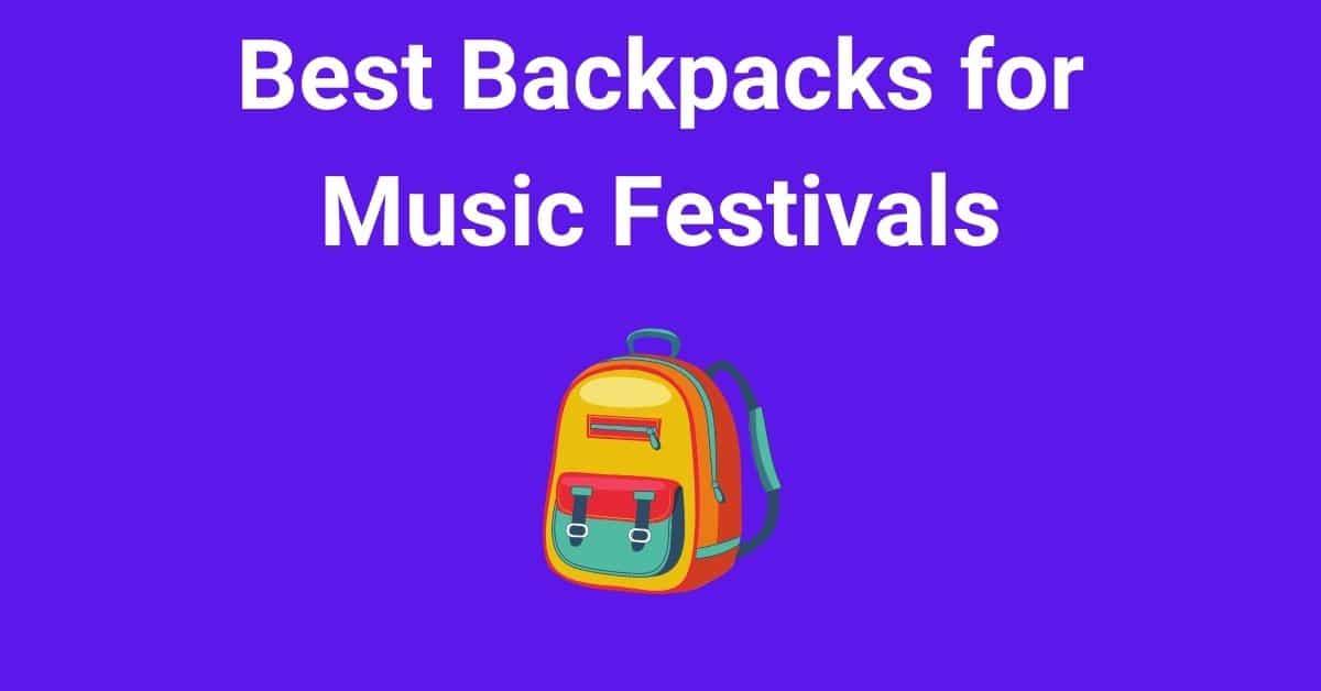 Best Backpacks for Music Festivals