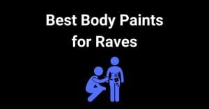 Best Body Paints for Raves