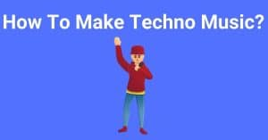 How to make techno music