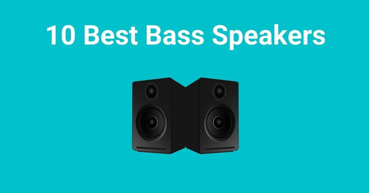 10 Best Bass Speakers