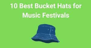 10 Best Bucket Hats for Music Festivals